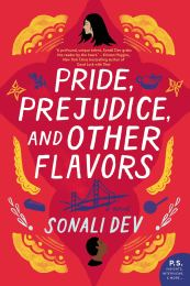 Pride, Prejudice, and Other Flavors by Sonali Dev - Contemporary