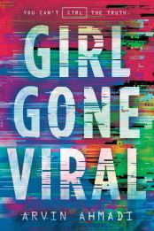 Girl Gone Viral by Arvin Ahmadi - Young Adult Science-Fiction